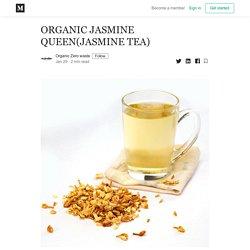 ORGANIC JASMINE QUEEN(JASMINE TEA) - Organic Zero waste - Medium