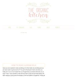 The Organic Kitchen Blog and Tutorials