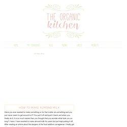 The Organic Kitchen Blog and Tutorials