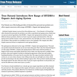 True Natural Introduces New Range of HYDRO+ Organic Anti-Aging System