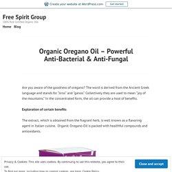 Organic Oregano Oil – Powerful Anti-Bacterial & Anti-Fungal
