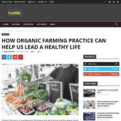 How organic farming practice can help us lead a healthy life - Fox news international brand