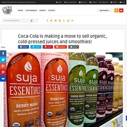 Coca-Cola is making a move to sell organic, cold-pressed juices and smoothies!