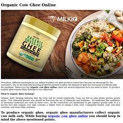 Organic cow ghee online purchase tips - Milkio Foods New Zealand