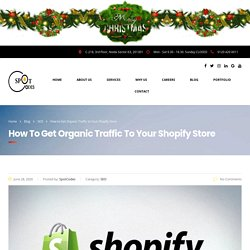 How to Get Organic Traffic to Your Shopify Store – SpotCodes Technologies