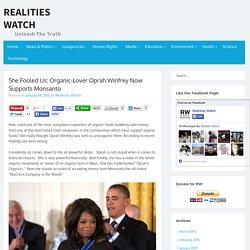 She Fooled Us: Organic-Lover Oprah Winfrey Now Supports Monsanto