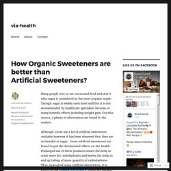 How Organic Sweeteners are better than Artificial Sweeteners? – via-health