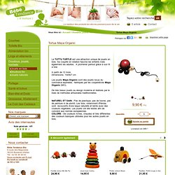 Tortue Maya Organic - Bébé Tendance Bio : la Sélection bio