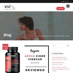 Organic Apple Cider Vinegar Capsules with Mother - Review - Weight Loss Hint