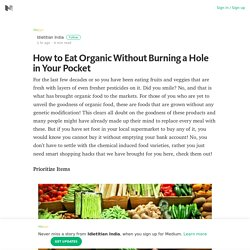 How to Eat Organic Without Burning a Hole in Your Pocket – Medium