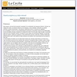 """Huerta orgánica y vida natural » Escuela de la Nueva Cultura """"La Cecilia"""""""