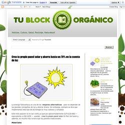 Block Orgánico: Crea tu propio panel solar y ahorra hasta un 70% en la cuenta de luz