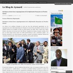 Quelques acteurs hors organigramme de la diplomatie française au Proche-Orient