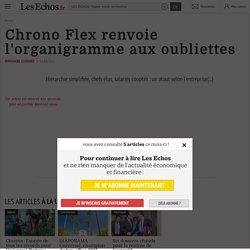 Chrono Flex renvoie l'organigramme aux oubliettes, Actualité des PME