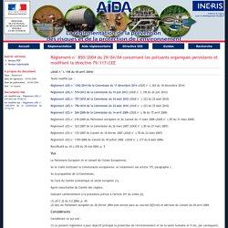 JOCE 30/04/04 Règlement (CE) n° 850/2004 du Parlement européen et du Conseil du 29 avril 2004 concernant les polluants organiques persistants et modifiant la directive 79/117/CEE