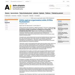 07.02.2014: Väitös oppivan organisaation alalta, DI Riku Ruotsalainen - Aalto-yliopisto