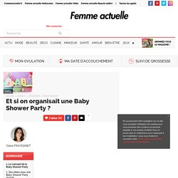 Et si on organisait une Baby Shower Party ? - Le concept de la Baby Shower Party