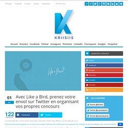 Avec Like a Bird, prenez votre envol sur Twitter en organisant vos propres concours