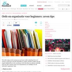 Orde en organisatie voor beginners: zeven tips