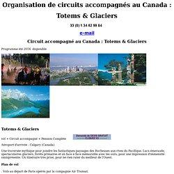 Organisation de circuits accompagnés au Canada : Totems et Glaciers