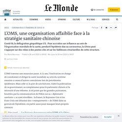 LE MONDE 28/04/20 L'OMS, une organisation affaiblie face à la stratégie sanitaire chinoise