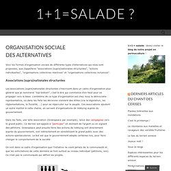 Organisation sociale des alternatives « 1+1=salade ?