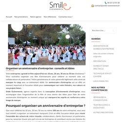 Organisation Anniversaire Entreprise - Smile Evénements