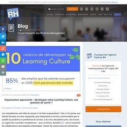Organisation apprenante : développer votre Learning Culture devient vital
