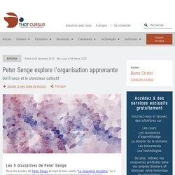 Peter Senge explore l'organisation apprenante - Thot Cursus