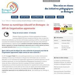 Former au numérique éducatif en Bretagne : le défi de l'organisation apprenante - Bretagne Éducative