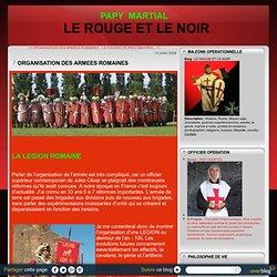 ORGANISATION DES ARMEES ROMAINES - LE ROUGE ET LE NOIR