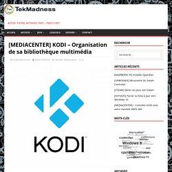 [MEDIACENTER] Organisation de sa bibliothèque multimédia pour KODI