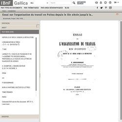 Essai sur l'organisation du travail en Poitou depuis le XIe siècle jusqu'à la Révolution. Tome 1 / par P. Boissonnade,...