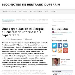 Une organisation ni People ni customer Centric mais capacitante