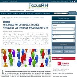 Organisation du travail : ce que changent les portails collaboratifs RH - ERP/SIRH - Focus RH