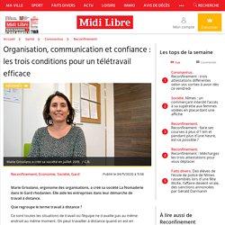 Organisation, communication et confiance : les trois conditions pour un télétravail efficace