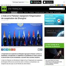 L'Inde et le Pakistan rejoignent l'Organisation de coopération de Shanghai