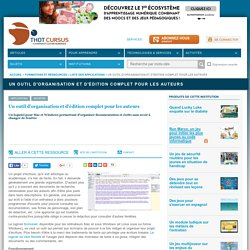 Un outil d'organisation et d'édition complet pour les auteurs