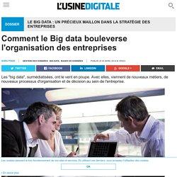 Comment le Big data bouleverse l'organisation des entreprises
