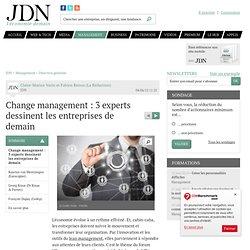Change management : quelle organisation pour l'entreprise de demain? - Journal du Net Management