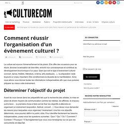 Comment réussir l'organisation d'un évènement culturel ?