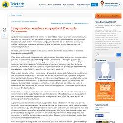 L'organisation «en silos» en question à l'heure de l'e-business