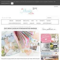 {DIY} Mon Classeur d'Organisation Mariage - La Mariée en Colère Blog Mariage, grossesse, voyage de noces