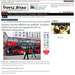 """Londres : Les bus affichent une publicité """"à la gloire d'allah"""" lancée par une organisation liée au djihadisme international"""