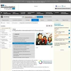 L'Organisation internationale de la Francophonie - La Francophonie