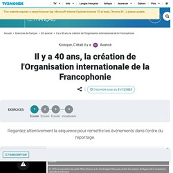 Il y a 40 ans, la création de l'Organisation internationale de la Francophonie