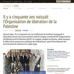 Il y a cinquante ans naissait l'Organisation de libération de la Palestine