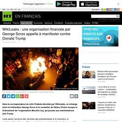 WikiLeaks : une organisation financée par George Soros appelle à manifester contre Donald Trump