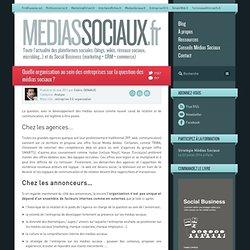 Quelle organisation au sein des entreprises sur la question des médias sociaux ?