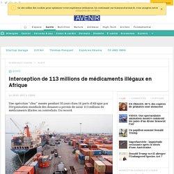 L'Organisation mondiale des douanes a rendu un rapport sur une opération de saisie de 113 millions de médicaments illicites en Afrique